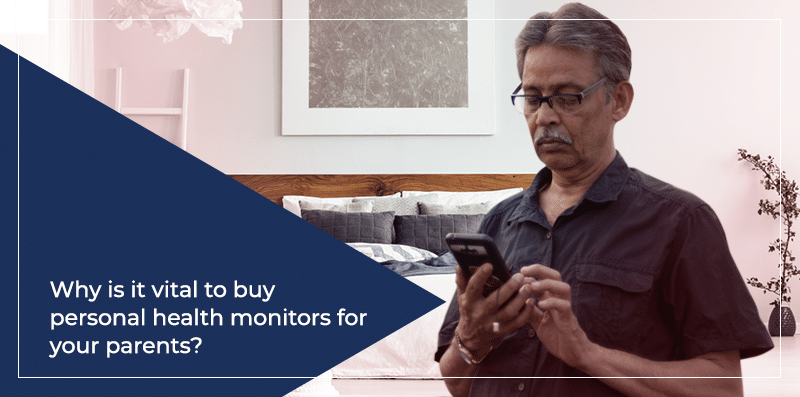 Why is it vital to buy personal health monitors for your parents? - AgeWell